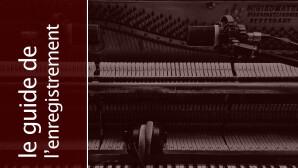 L'enregistrement du piano droit par devant