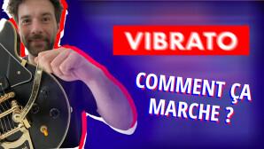 Comprendre les systèmes de vibrato en 5 min !