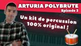 Comment créer son propre kit de batterie avec le PolyBrute d'Arturia ?