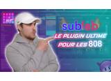 Sublab : Présentation complète de mon plug favori pour faire mes 808 !