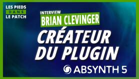 Les Pieds Dans Le Patch 38 : Brian Clevinger (créateur d'Absynth 5)