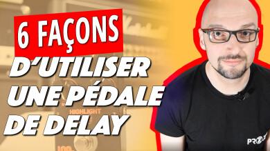 Top 6 des sons à faire avec une pédale de delay !