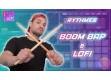 Apprendre à faire des rythmiques Boom Bap &  Lofi