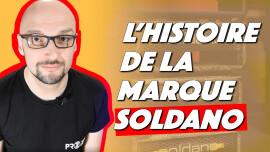 Retour sur l'histoire de la marque Soldano