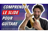 Comprendre le slide pour guitare en 5 min !