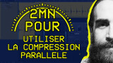 Comment faire de la compression parallèle