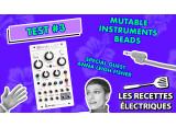 Mutable Instruments Beads - On découvre le module de synthèse granulaire