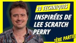 From Scratch : 10 techniques de production inspirées par Lee Scratch Perry (1ère partie)