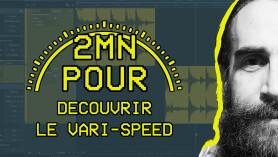 2 MIN POUR... découvrir le vari-speed