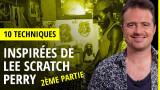 From Scratch : 10 techniques de production inspirées par Lee Scratch Perry (2e partie)