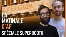 La Matinale d'AF spéciale Superbooth 21