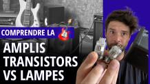 Comprendre la différence entre les amplis à transistors et à lampes en 5 min