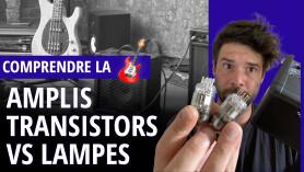 Ampli à lampes ou à transistors ?