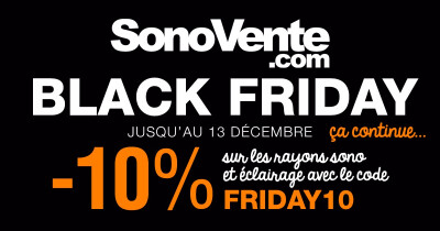 SONOVENTE Black Friday, ça continue !