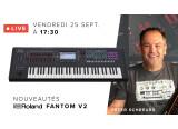 Un live sur les nouveautés du Roland Fantom v2 vendredi