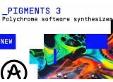 Pigments 3 est arrivé chez Arturia