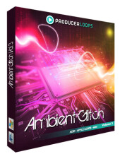 Producer Loops Ambient Glitch Vol.3
