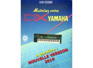 Alain Cassagnau Maîtrisez votre DX-7 (première édition)