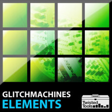 Twisted Tools Glitchmachines: Elements