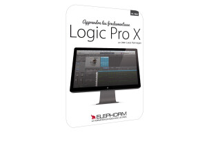 Elephorm Apprendre Logic Pro X - Les Fondamentaux