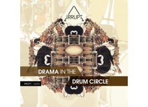 Irrupt Drama In The Drum Circle