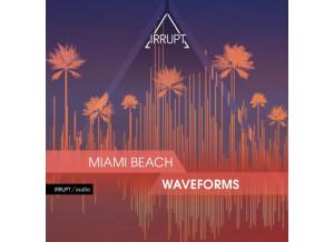 Irrupt Miami Beach Waveforms