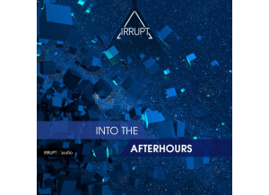 Irrupt Into The Afterhours