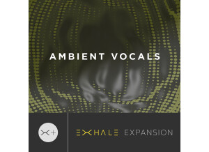 Output Ambient Vocals Expansion Pack (for EXHALE)