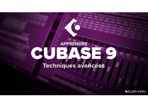 Elephorm Apprendre Cubase 9 - Techniques Avancées