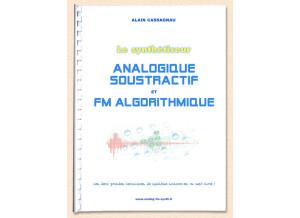 Alain Cassagnau Le synthétiseur analogique soustractif et FM algorithmique