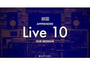 Elephorm Apprendre Ableton Live 10 - La Vue Session