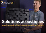 SawUp Solutions acoustiques pour le musicien, l'ingénieur du son et le mélomane