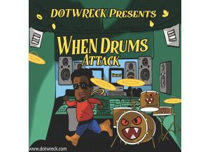 Dotwreck When Drums Attack!