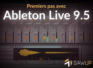 SawUp Premiers pas avec Ableton Live 9.5