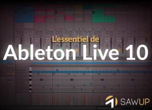 SawUp L'essentiel d'Ableton Live 10