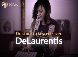 SawUp Du studio à la scène avec DeLaurentis