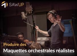 SawUp Produire des maquettes orchestrales réalistes
