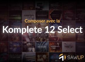 SawUp Composer avec la Komplete 12 Select