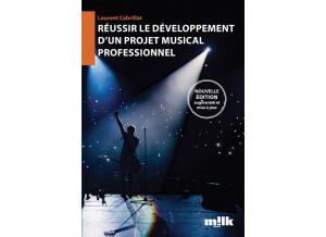Milk Music Réussir le développement d'un projet musical professionnel - Edition 2021