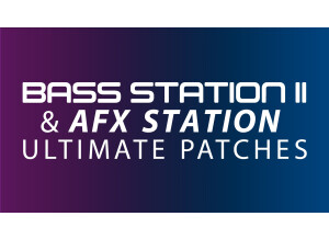 Ultimate Patches • Novation AFX Station Best-Selling Presets (Compatible with Bass Station II)
