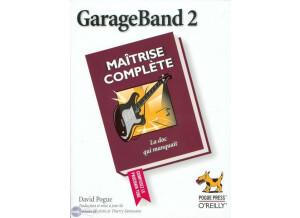 O'Reilly GarageBand 2 - Maîtrise complète