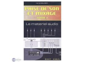 Dixit Edition Prise de son et mixage : Tome 1, Le Matériel Audio