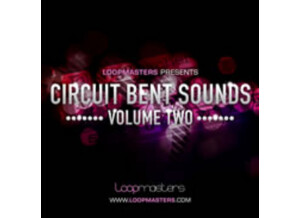 Loopmasters Circuit Bent Sounds Vol. 2